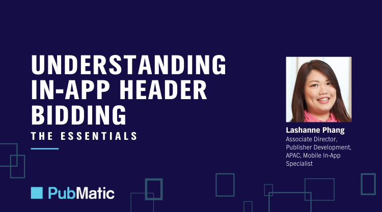 Webinar: Understanding In-App Header Bidding | The Essentials